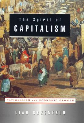 Spirit of Capitalism by Liah Greenfeld