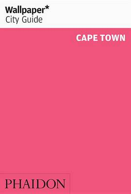 Wallpaper* City Guide Cape Town 2016 by Wallpaper*