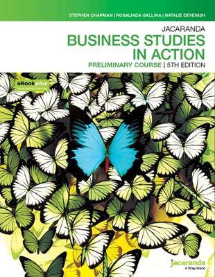 Jacaranda Business Studies in Action Preliminary course 5e eBookPLUS & Print by Stephen J. Chapman