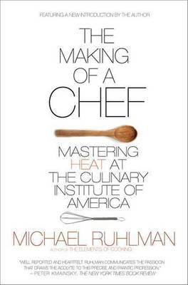Making of a Chef by Michael Ruhlman