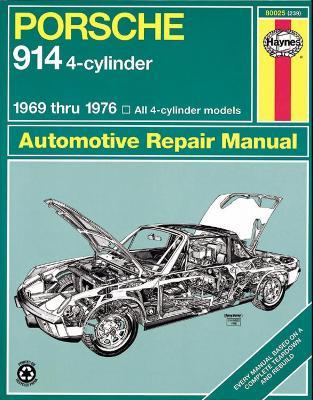 Porsche 914 Four-cylinder Owner's Workshop Manual by J. H. Haynes