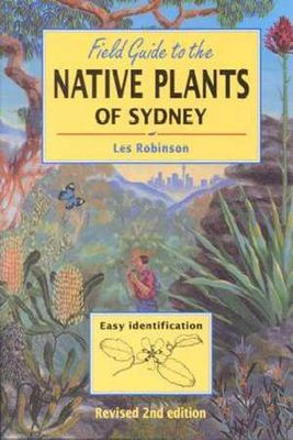 Field Guide to Native Plants of Sydney by Les Robinson