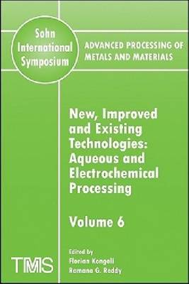 Advanced Processing of Metals and Materials (Sohn International Symposium) by Florian Kongoli
