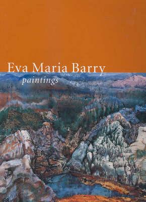 Paintings 1968-2002: Paintings by Eva Maria Barry
