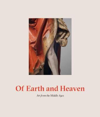 Of Earth and Heaven: Art from the Middle Ages by Matthew Reeves