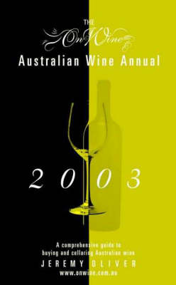 On Wine Australian Wine Annual: 2003 by Jeremy Oliver