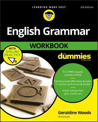 English Grammar Workbook For Dummies, with Online Practice by Geraldine Woods