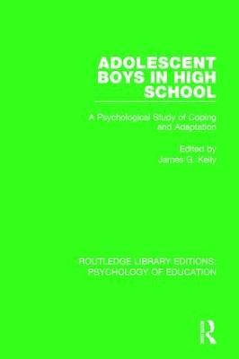 Adolescent Boys in High School by James G. Kelly
