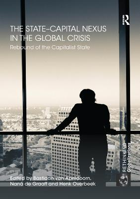 The State-Capital Nexus in the Global Crisis: Rebound of the Capitalist State book