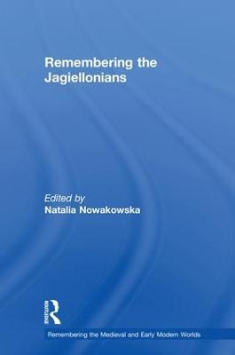 Remembering the Jagiellonians by Natalia Nowakowska