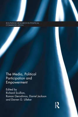 The Media, Political Participation and Empowerment by Richard Scullion