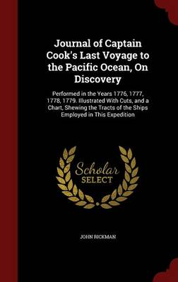 Journal of Captain Cook's Last Voyage to the Pacific Ocean, on Discovery by John Rickman