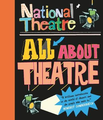 National Theatre: All About Theatre book