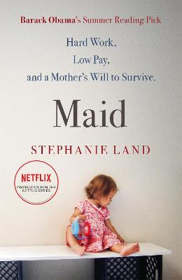 Maid: Barack Obama's Summer Reading Pick of 2019! by Stephanie Land