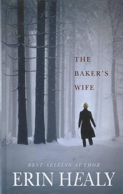 The Baker's Wife by Erin M Healy