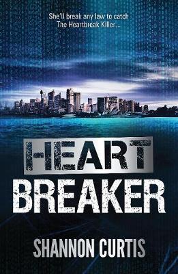 HEART BREAKER by Shannon Curtis