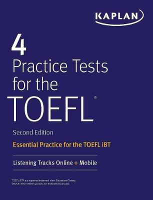 4 Practice Tests for the TOEFL: Essential Practice for the TOEFL iBT book