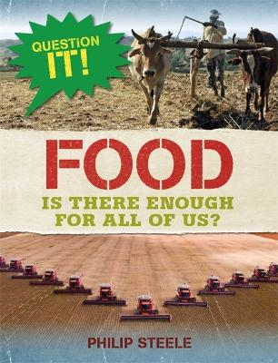 Question It!: Food by Philip Steele