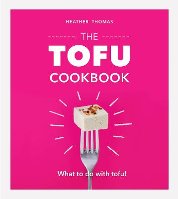The Tofu Cookbook by Heather Thomas
