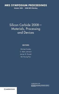 Silicon Carbide 2008 - Materials, Processing and Devices: Volume 1069 book