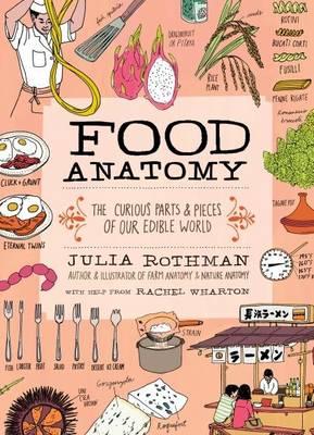Food Anatomy by Julia Rothman