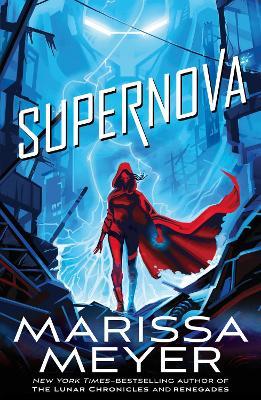 Supernova: Renegades Book 3 by Marissa Meyer