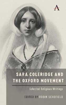 Sara Coleridge and the Oxford Movement: Selected Religious Writings by Robin Schofield