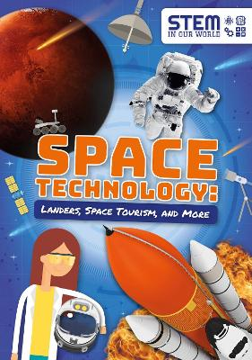 Space Technology: Landers, Space Tourism, and More by John Wood