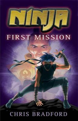 Ninja: First Mission by Chris Bradford
