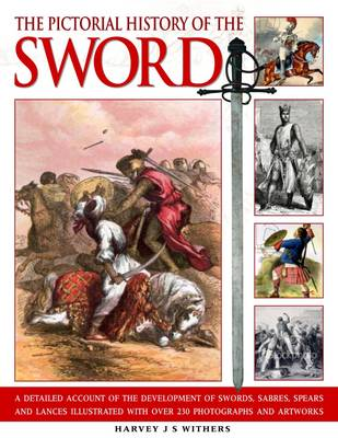 Pictorial History of the Sword by Harvey J. S. Withers