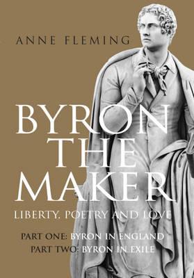 Byron the Maker: v. 1 & 2 by Anne Fleming