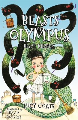 Beasts of Olympus 1: Beast Keeper by Lucy Coats