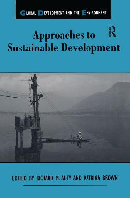 Approaches to Sustainable Development by Richard M. Auty