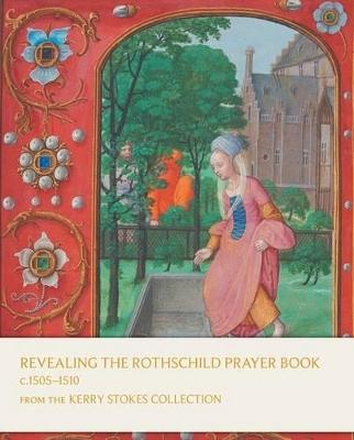 Revealing the Rothschild Prayer Book by Margaret Manion