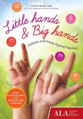 Little Hands & Big Hands by Kathy MacMillan