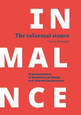 Informal Stance: Representations of Architectural Design and Informal Settlements book