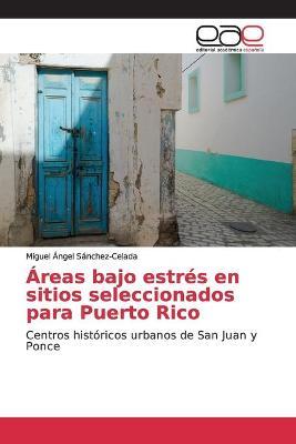 Areas bajo estres en sitios seleccionados para Puerto Rico by Miguel Angel Sanchez-Celada