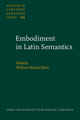 Embodiment in Latin Semantics by Michael Short