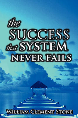 Success System That Never Fails book