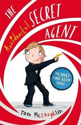 Accidental Secret Agent by Tom McLaughlin