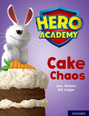 Hero Academy: Oxford Level 7, Turquoise Book Band: Cake Chaos by Sam Watkins