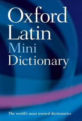 The Oxford Latin Minidictionary by James Morwood