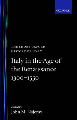 Italy in the Age of the Renaissance by John M. Najemy