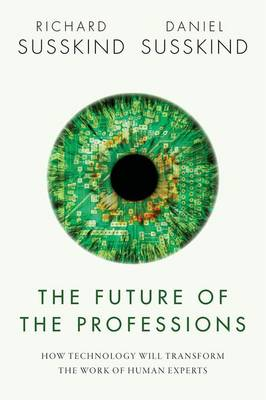 The Future of the Professions by Richard E. Susskind
