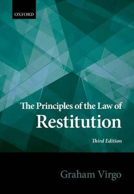 The Principles of the Law of Restitution by Graham Virgo