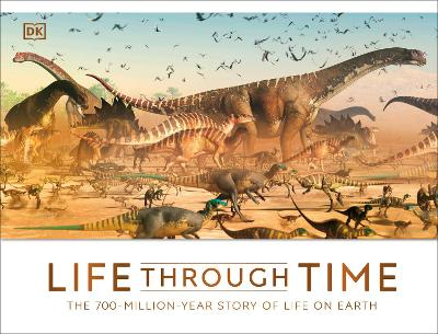 Life Through Time: The 700-Million-Year Story of Life on Earth by John Woodward