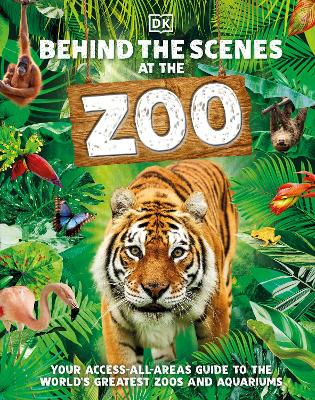 Behind the Scenes at the Zoo: Your Access-All-Areas Guide to the World's Greatest Zoos and Aquariums book
