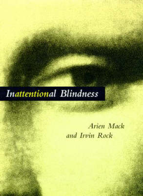 Inattentional Blindness by Arien Mack