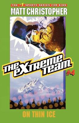 The Extreme Team #4 by Matt Christopher