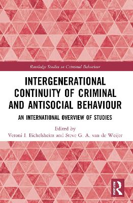 Intergenerational Continuity of Criminal and Antisocial Behaviour: An International Overview of Studies book